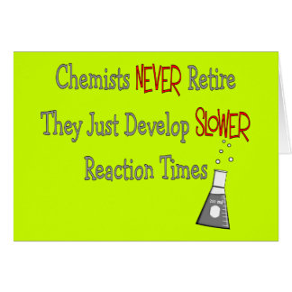 Retired Chemist Gifts Greeting Cards