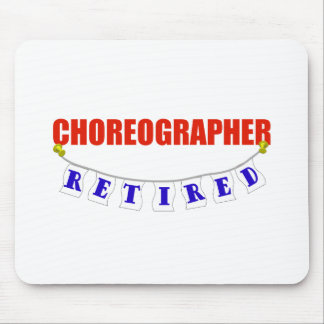 RETIRED CHOREOGRAPHER MOUSE PAD