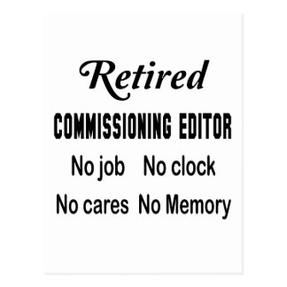 Retired Commissioning editor  No job No clock No c Postcard