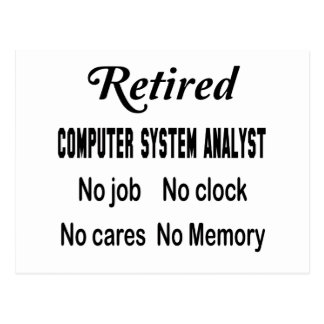 Retired Computer system analyst  No job No clock N Postcard