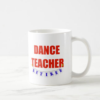 RETIRED DANCE TEACHER COFFEE MUG