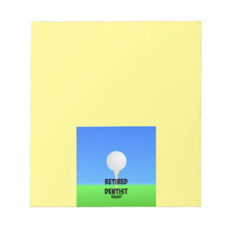 Retired Dentist - Golf Ball on Tee Notepad