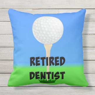 Retired Dentist - Golf Design Outdoor Pillow