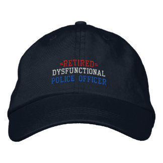 Retired Dysfunctional Police Officer Embroidered Baseball Cap