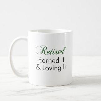 Retired Earned It Loving It Mug