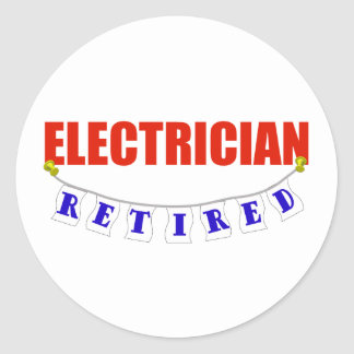 RETIRED ELECTRICIAN ROUND STICKERS