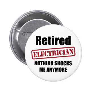 Retired Electrician (US spell) Pinback Button