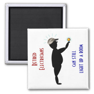 Retired Electricians Magnet: Can Stll Light - Magnet