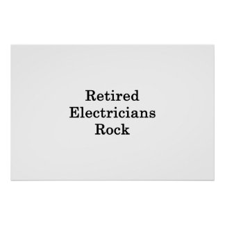 Retired Electricians Rock Poster