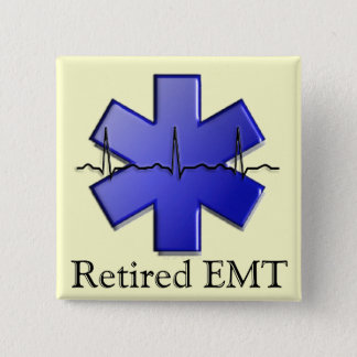 Retired EMT Gifts Pinback Button