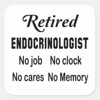 Retired Endocrinologist  No job No clock No cares Square Sticker