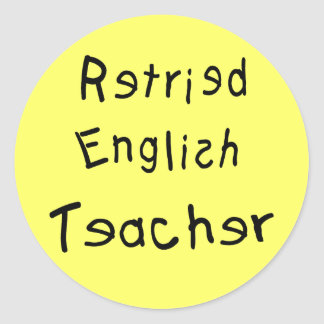 Retired English Teacher  (MISPELLED) Classic Round Sticker