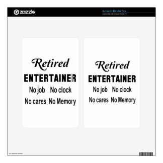 Retired Entertainer  No job No clock No cares Kindle Fire Skin
