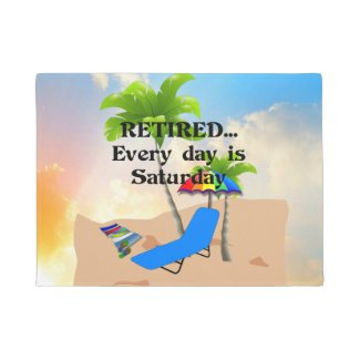 Retired...Every Day is Saturday Doormat