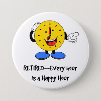 Retired--Every Hour is a Happy Hour (Happy Clock) Pinback Button