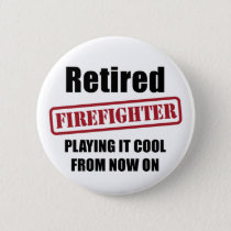 Retired Firefighter Pinback Button