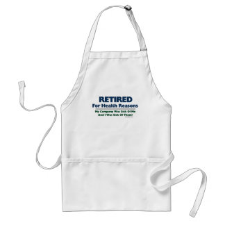 Retired For Health Reasons Adult Apron