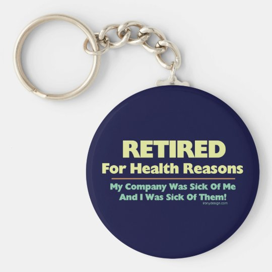 Retired For Health Reasons Saying Keychain