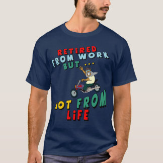 Retired From Work T-Shirt