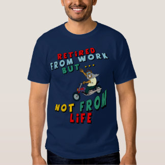 Retired From Work Tee Shirt
