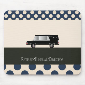 Retired Funeral Director Gifts Mousepads