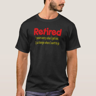 Retired Funny Saying T-Shirt