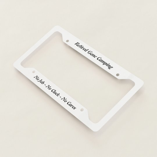 Retired Gone Camping License Plate Frame Zazzle Com