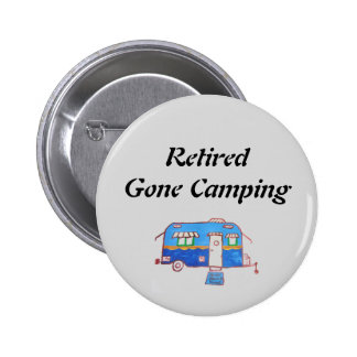 Retired Gone Camping Pinback Button