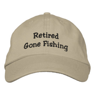 Retired Gone Fishing Embroidered Baseball Cap