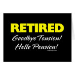 Retired: Goodbye Tension Hello Pension! Greeting Cards