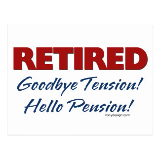 Retired: Goodbye Tension Hello Pension! Postcard