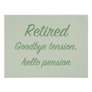Retired: Goodbye tension, hello pension Poster