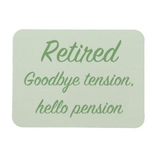 Retired: Goodbye tension, hello pension Rectangular Photo Magnet