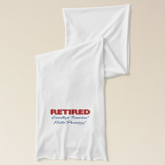 Retired: Goodbye Tension Hello Pension! Scarf