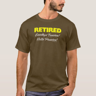 Retired: Goodbye Tension Quote T-Shirt