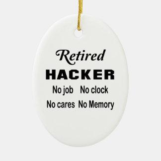 Retired Hacker No job No clock No cares Ceramic Ornament