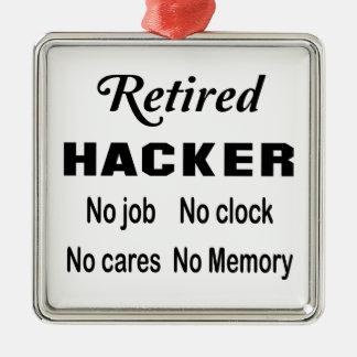 Retired Hacker No job No clock No cares Metal Ornament