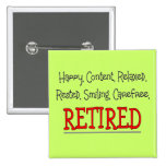 """RETIRED- Happy, Carefree, Relax""...Funny Button"