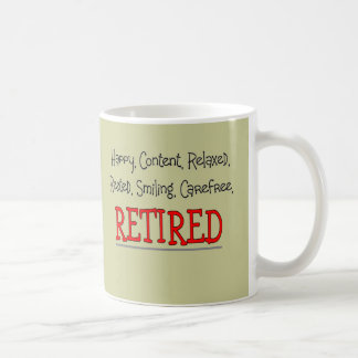 """RETIRED- Happy, Carefree, Relax""...Funny Coffee Mug"