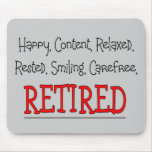 """""""RETIRED- Happy, Carefree, Relax""""...Funny Mouse Pads"""