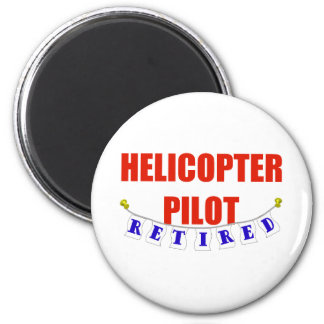 RETIRED HELICOPTER PILOT MAGNET
