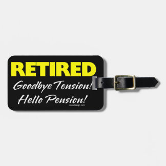 Retired Hellow Pension (Dark) Bag Tag