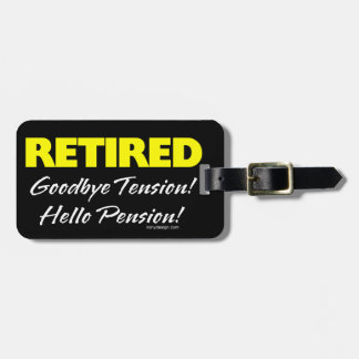 Retired Hellow Pension (Dark) Luggage Tag