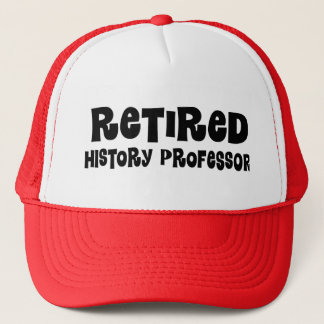 Retired History Professor Trucker Hat