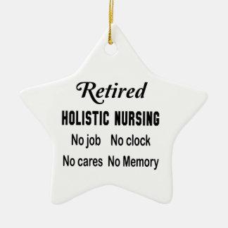 Retired Holistic nursing No job No clock No cares Ceramic Ornament