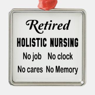 Retired Holistic nursing No job No clock No cares Metal Ornament