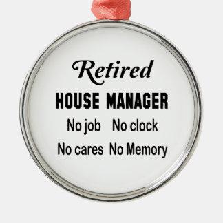 Retired House manager No job No clock No cares Metal Ornament