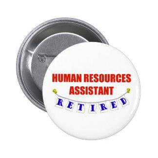 RETIRED HUMAN RESOURCE ASST 2 INCH ROUND BUTTON