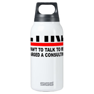 Retired I will charge you consulting fee T-Shirts. Insulated Water Bottle