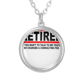 Retired I will charge you consulting fee T-Shirts. Pendant